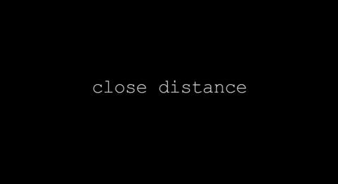 close-distance